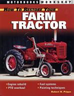 BOOK - HOW TO RESTORE YOUR FARM TRACTOR 