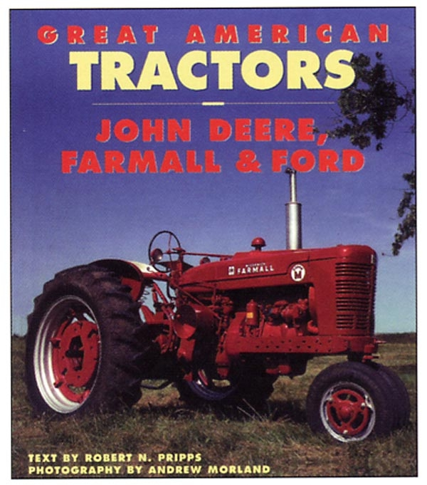 BOOK - GREAT AMERICAN FARM TRACTOR: JOHN DEERE, FARMALL, AND FORD
